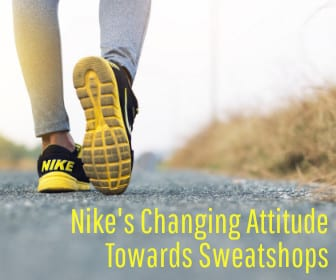 Nike's Changing Attitude Towards Sweatshops